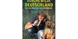 OD 2012 Buchtipp: Durchs wilde Deutschland - Andreas Kieling - Querformat