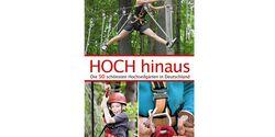 OD Buchtipp Hoch hinaus Hochseilgartenführer Klettergarten Klettern